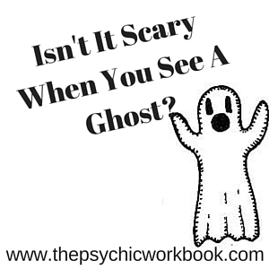Isn't It Scary When You See A Ghost?