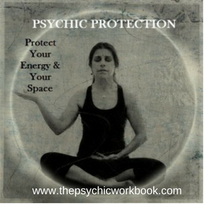 What Is Psychic Protection & How To Do It