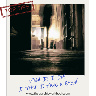 Top Tips On What To Do If You Think You Have A Ghost