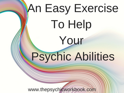 An Easy Exercise To Help Your Psychic Abilities