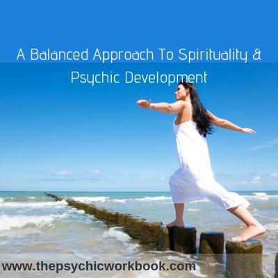 A Balanced Approach To Spirituality & Psychic Development