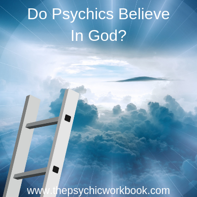 do psychics believe in god
