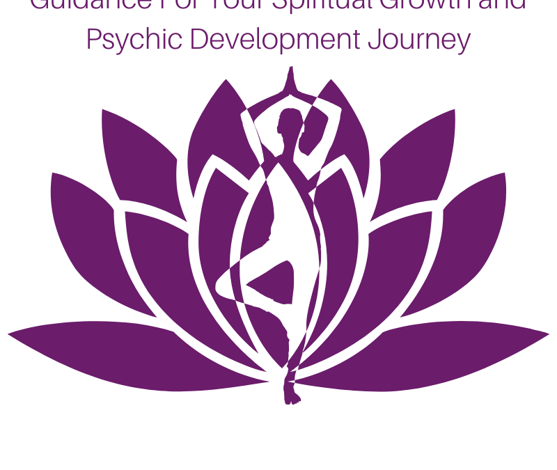 Guidance For Your Spiritual Growth and Psychic Development Journey