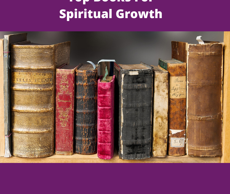 My Top 8 or 11 Recommended Books For Spiritual Growth.